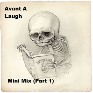 Avant A Laugh - Mini Mix Part 1