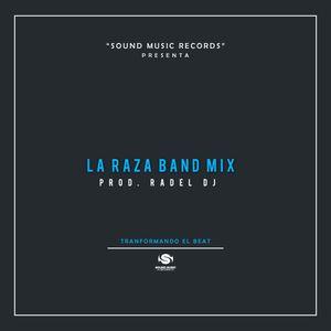 La Raza Band Mix by Radel DJ El Salvador feat SMR
