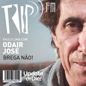 TRIP FM com Odair José