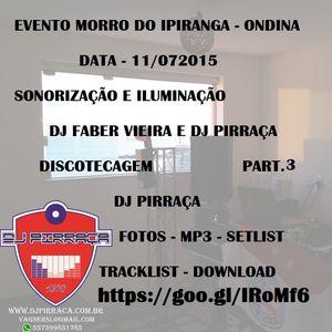 DJ.Pirraca.Evento.Morro.Ipiranga.part3