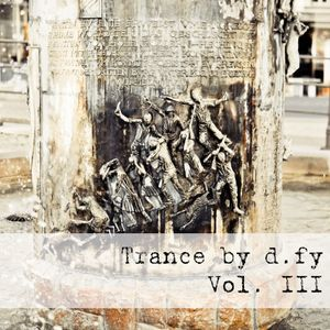 Trance by d.fy - Volume 3
