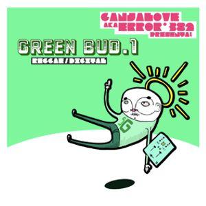 GANJALOVE AKA ERROR*382 - GREEN BUD#1 - REGGAE DIGITAL