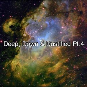 Deep, Down & Dustified Pt.4