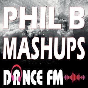 Phil B Mashups Radio Mix Show on Dance FM - 1st April 2021