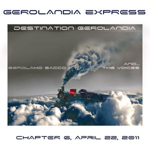 Gerolandia Express . Serie 1 .  Chapter 6 . April 22 2011