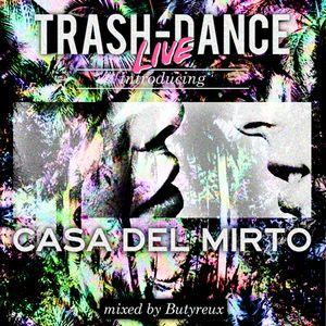TRASH-DANCE introducing CASA DEL MIRTO