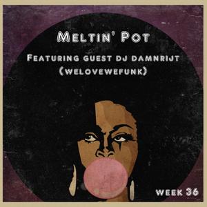 Meltin' Pot 04-09-2013