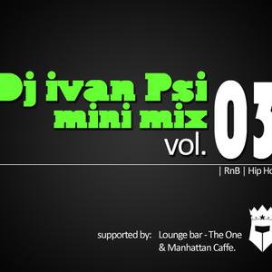 DJ Ivan Psi Mini-Mix Vol.03 (RnB-Hip Hop) (2011)