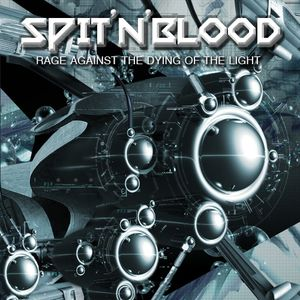 Spit 'n' Blood - Rage Against The Dying Of The Light (Feb 2012) Crescent Radio 46