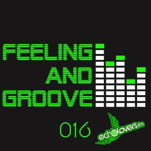 Feeling & Groove 016 @ Echolovers FM