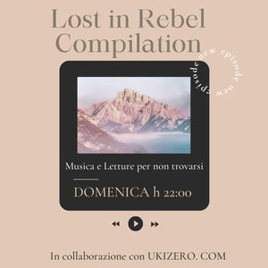 Lost in Rebel Compilation ep 04luglio2021