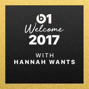 Hannah Wants - Welcome 2017 @ Beats 1 Radio