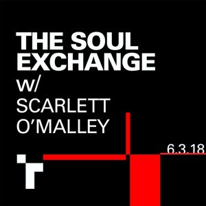 The Soul Exchange with Scarlett O'Malley - 6 March 2018
