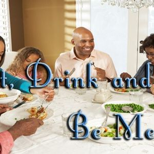 """""""Eat, Drink and Be Merry!"""" - Audio"""