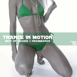 Trance In Motion Vol 76