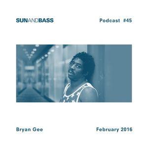 SUNANDBASS Podcast #45 - Bryan Gee - Feb 2016
