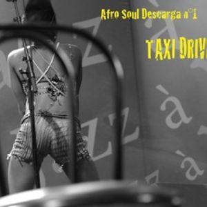 Afro Soul Descarga n°1 - Taxi driver (Radio Grenouille)