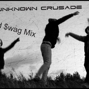 Unknown Crusade - Trap 'ed Swag Mix