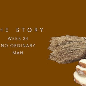 The Story:  Week 24 - No Ordinary Man