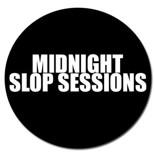 Midnight Slop Session 001