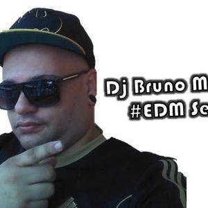 Dj Bruno More - #EDM Set