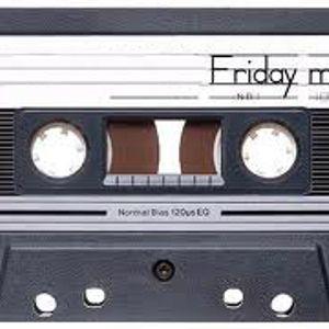 Fridays Mix
