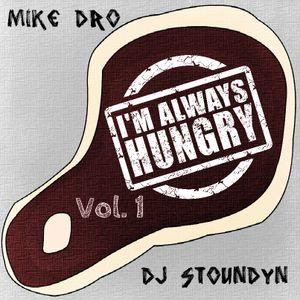 #IMALWAYSHUNGRY Vol.1 Part.1 - DJ Stoundyn