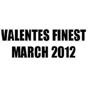 Valentes Finest March 2012