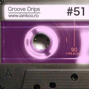 Groove Drips episode 51