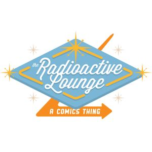 Radioactive Lounge Episode 19 - I'm You, Dickhead Reunion