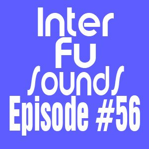 Interfusounds Episode 56 (October 09 2011)