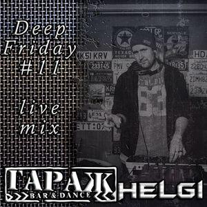 Helgi - Live @ Bar & Dance Гараж Deep Friday #11 Part 1 (01-07-2016)