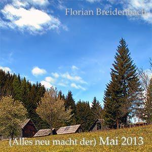 Florian Breidenbach - (Alles neu macht der) Mai 2013