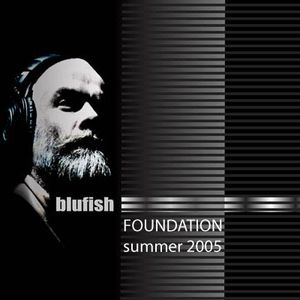FUZE: FOUNDATION BluFish 2005