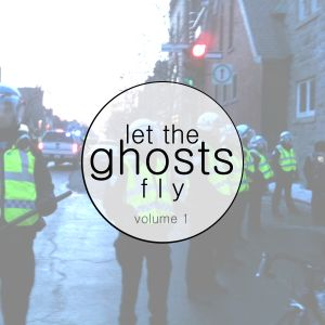 let the ghosts fly - vol.1