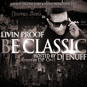 """""""Be Classic"""" - Livin Proof (Mixed by DJ DP One)"""