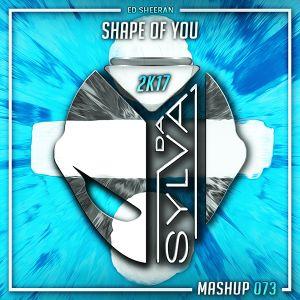 Ed Sheeran - Shape Of You (Da Sylva full mashup)
