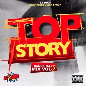 Dj Quan Presents Top Story Dancehall Mix (Vol3) June 2017