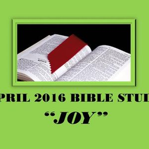 "April 2016 – Bible Study ""Joy"""