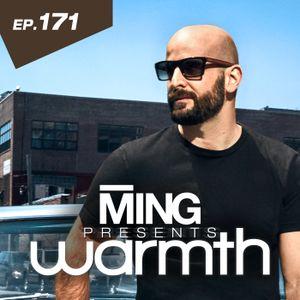 MING Presents Warmth Episode 171