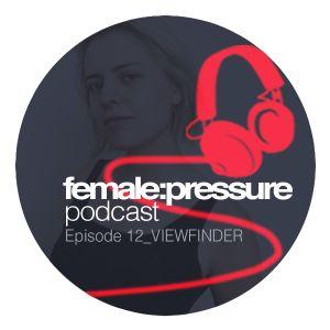 female:pressure podcast Episode 12: Viewfinder