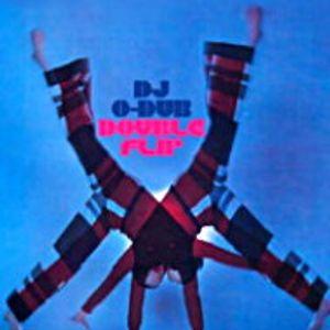 DJ O-Dub: Double Flip, Parts 1 and 2 (O's Dubs Vol. 9, 2000)