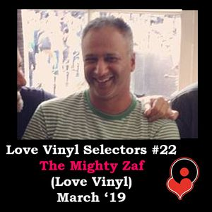 Love Vinyl Selectors Series 22 The Mighty Zaf By