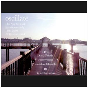 oscillate @environment 0g (Yasunobu Suzuki Live DJ Set)
