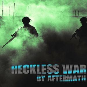 AFTERMATH - RECKLESS WAR - MAY 2017