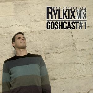goshcast #1 mixed by rylkix