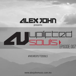 Alex Djohn pres. Uplifted Souls Radioshow Episode 007
