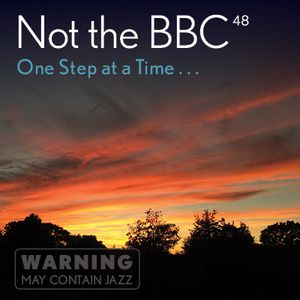 Not the BBC v48 - 'One Step at a Time'
