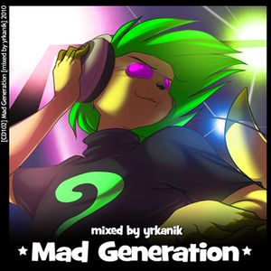 #102 Mad Generation [mixed by Юrkanik] 2010