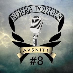 Norra Podden - Avsnitt 8